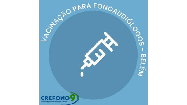 VACINAÇÃO FONOAUDIÓLOGOS EM BELÉM